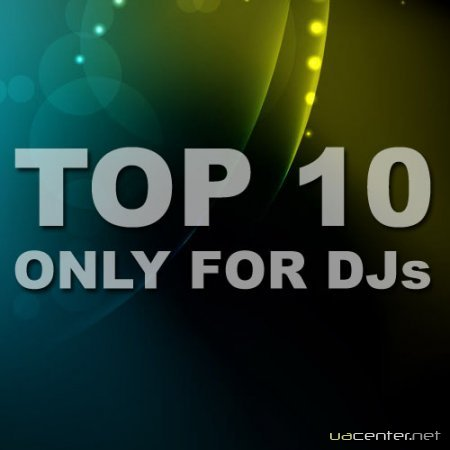 TOP 10 Only For Djs (07.08.2010)