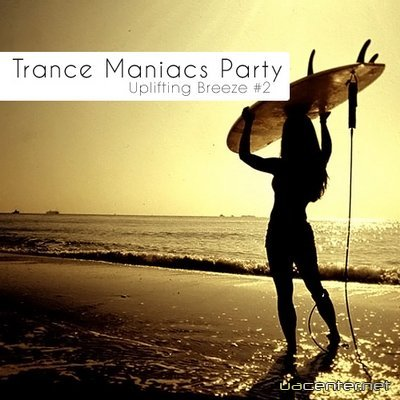 Trance Maniacs Party: Uplifting Breeze #2 (2010)