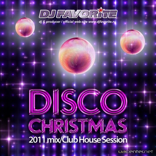 DJ Favorite - Disco Christmas 2011 Mix
