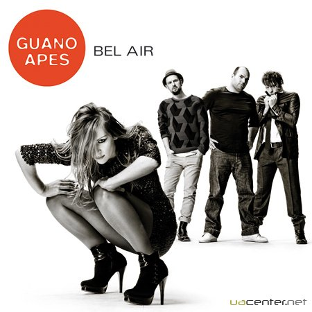 Guano Apes - Bel Air (2011)