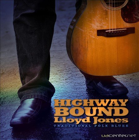 Lloyd Jones - Highway Bound (2o11)