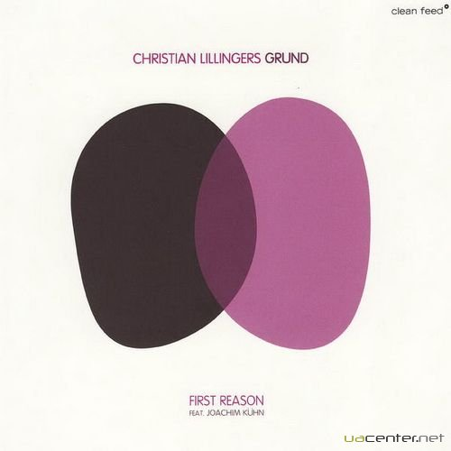 Christian Lillingers Grund - First Reason (2009)