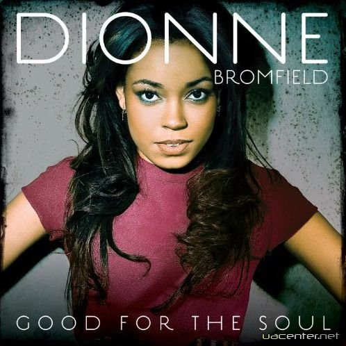 Dionne Bromfield - Good for the Soul (Deluxe Edition) (2011)