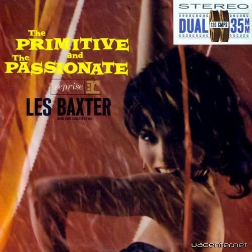 Les Baxter - The Primitive And The Passionate (1964)