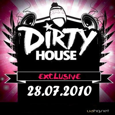 Dirty House (28.07.2011)