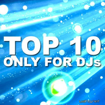 TOP 10 Only For Djs (29.07.2011)