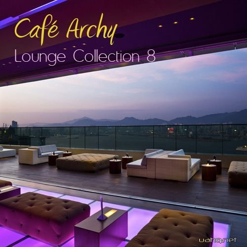 Cafe Archy: Lounge Collection Vol. 8 (2011)