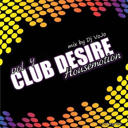 Dj VoJo - CLUB DESIRE vol.4: HOUSEMOTION (2011)