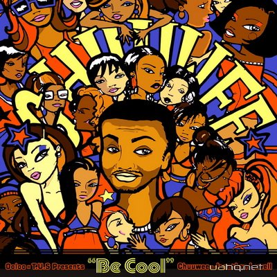 Chuuwee – Be Cool (2011)