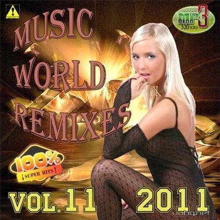 VA - Music World Remixes Vol.11 (2011)