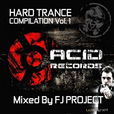 Hard Trance Compilation vol 1 (Mixed By FJ Project) (2011)