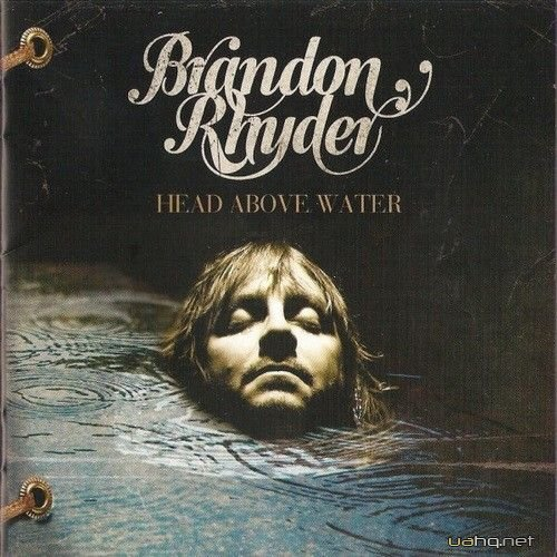 Brandon Rhyder - Head Above Water (2010)