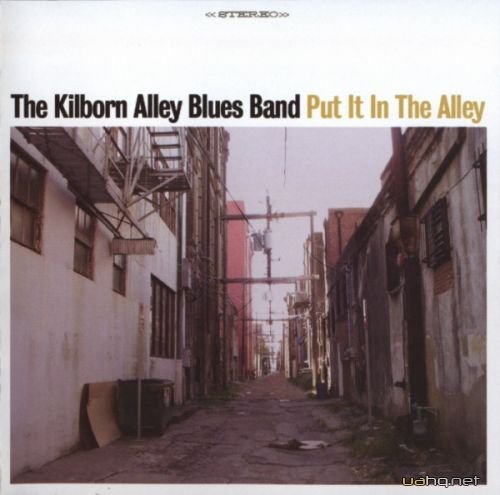The Kilborn Alley Blues Band - Put It In The Alley (2006)