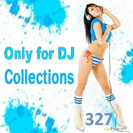 Only For DJ Collections 327 (2011)