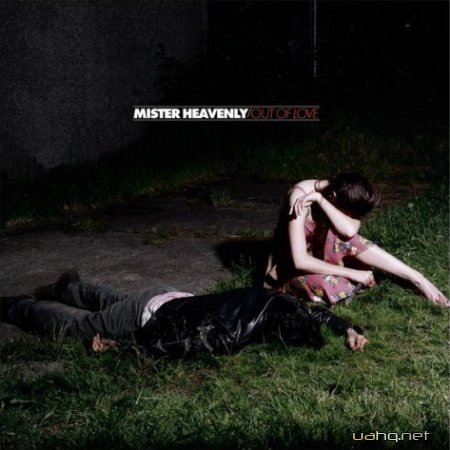 Mister Heavenly - Out of Love (2011)