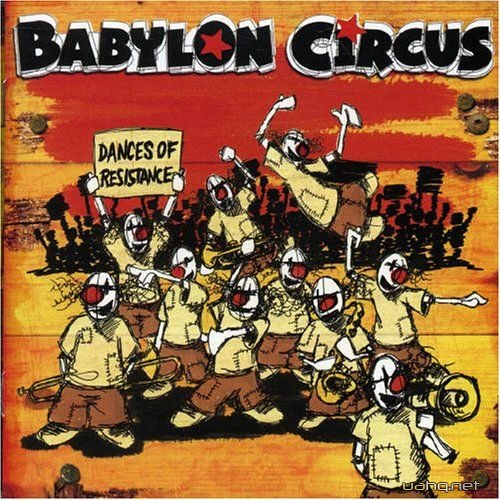 Babylon Circus - Dances of Resistance (2004)