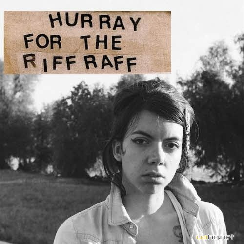 Hurray For The Riff Raff - Hurray For The Riff Raff (2011)