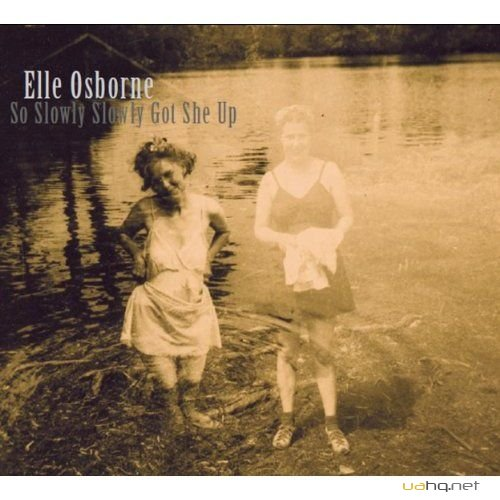 Elle Osborne - So Slowly Slowly Got She Up (2011)