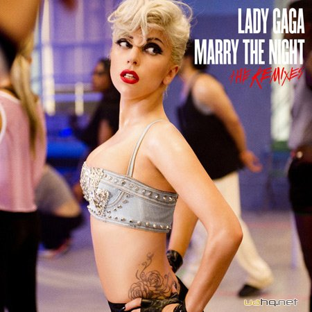 Lady Gaga - Marry The Night (The Remixes) (2011)