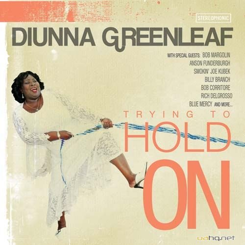 Diunna Greenleaf - Trying To Hold On (2011)