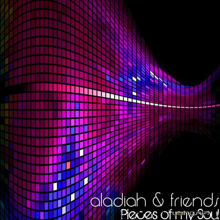 Aladiah And Friends - Pieces Of My Soul (2012)