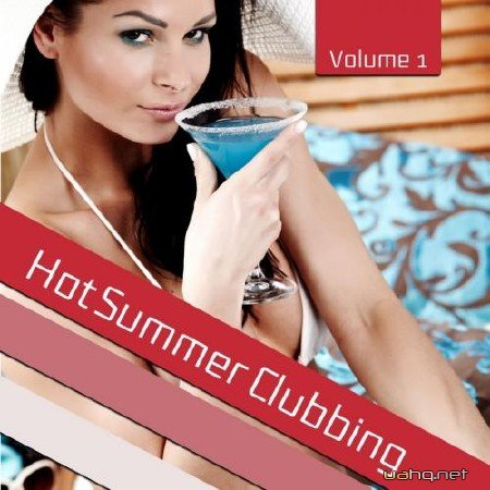 Hot Summer Clubbing, Vol. 1 (2011)