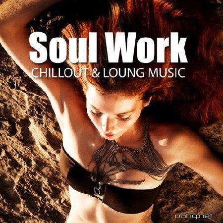 Soul Work - Chillout & Loung Music (2011)