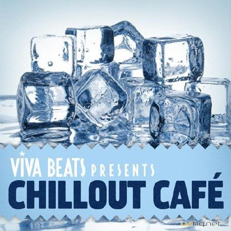 Viva! Beats Presents Chillout Cafe (2012)