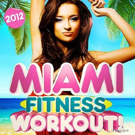 Miami Fitness Crew - Miami Fitness Beach Workout Mix 2012 (2012)