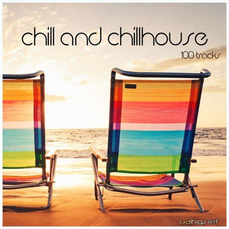 Chill And Chillhouse 100 Tracks (2012)
