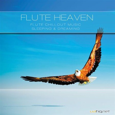 Flute Heaven (Flute Music Chillout for Dreaming & Sleeping) (2012)