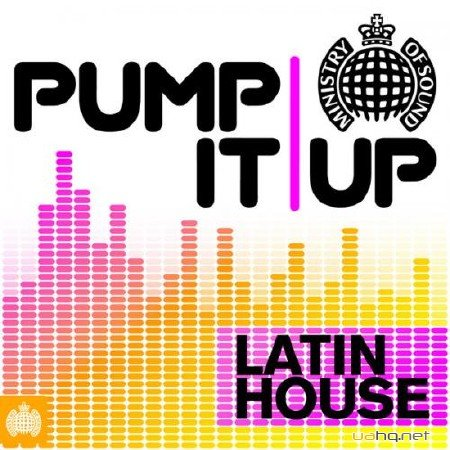 Ministry Of Sound - Pump It Up - Latin House (2012)