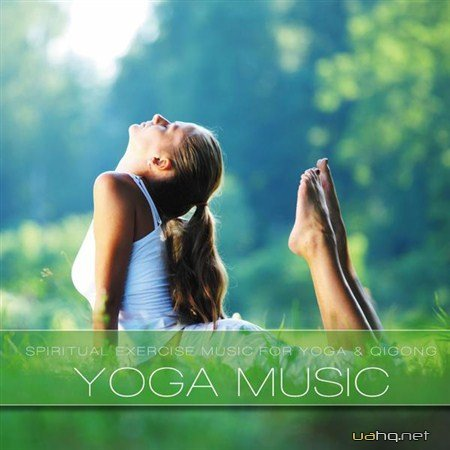 Yoga Music Vol.1 (Music for Spiritual Exercise Qigong Meditation and Wellness) (2012)