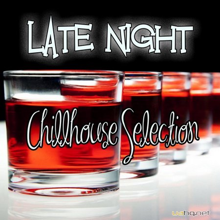 Late Night. Chillhouse Selection (2012)