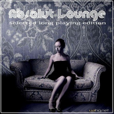 Absolut Lounge (Selected Long Playing Eition) (2012)