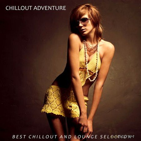 Chillout Adventure (Best Chillout and Lounge Selection) (2012)