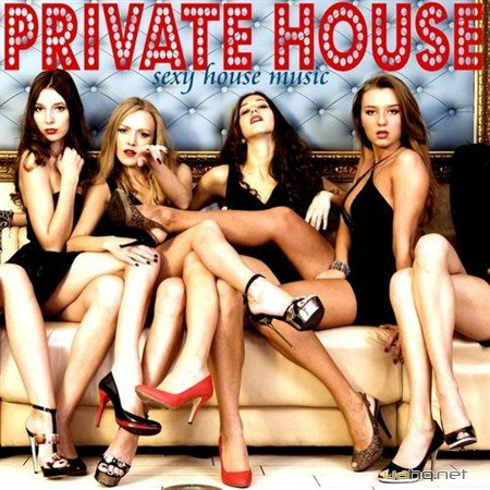 Private House: Sexy House Music (2012)