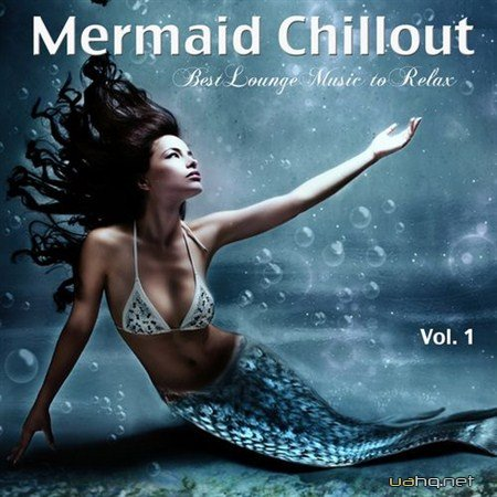 Mermaid Chillout Vol.1: Best Lounge Music to Relax (2012)