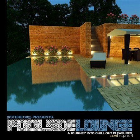Poolside Lounge: A Journey Into Chill Out Pleasures (2012)