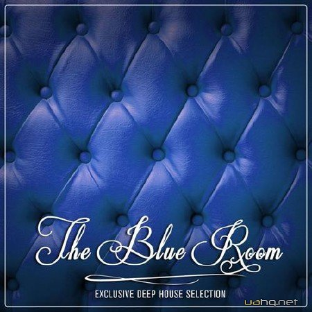 The Blue Room - Exclusive Deep House Selection (2012)