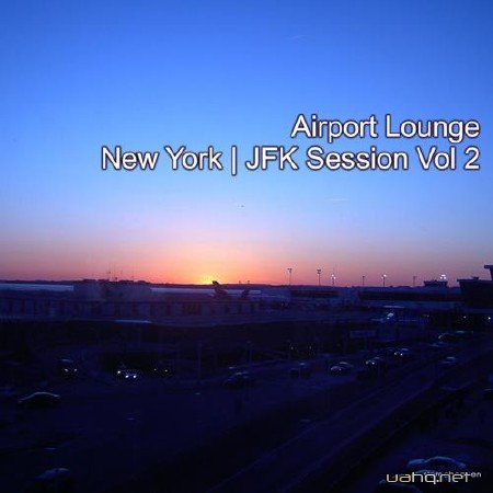 Airport Lounge New York JFK Session Vol 2 (2012)