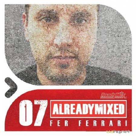 Already Mixed Vol.7 (Compiled & Mixed by Fer Ferrari)(2012)