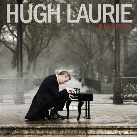 Hugh Laurie - Didn't It Rain (Deluxe Edition) (2013)