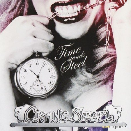 Crying Steel - Time Stands Steel (2013)
