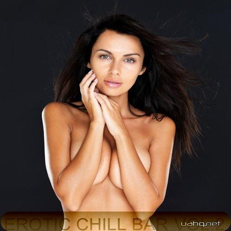 Скачать Erotic Chill Bar Vol 2 Sexy Lounge and Chill Out Explosion