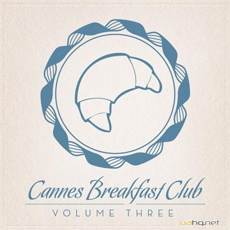 Cannes Breakfast Club Volume Three (2013)