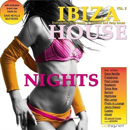 Ibiza House Nights Vol 2 From Electro Chill House to Minimal and Deep House (2013)