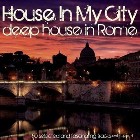 House in My City Deep House in Rome (2013)