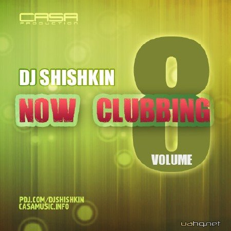 DJ Shishkin - Now Clubbing (Volume 8) (2013)