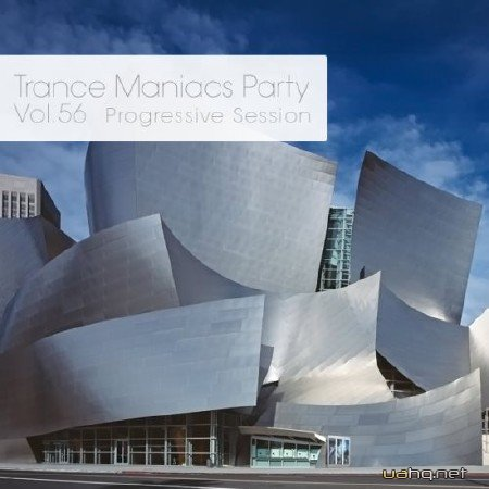 Trance Maniacs Party: Progressive Session #56 (2013)
